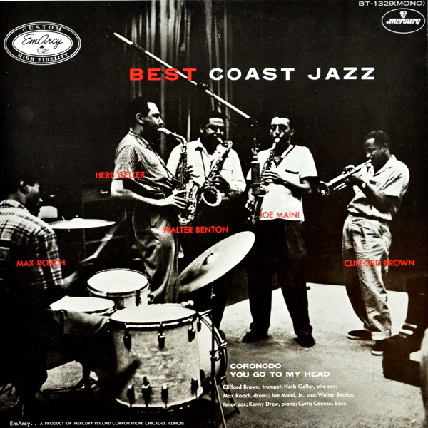 Max Roach, Herb Geller, Walter Benton, Joe Maini, Clifford Brown - ''Best Coast Jazz''