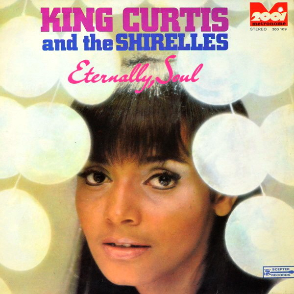 King Curtis And The Shirelles - ''Eternally, Soul''