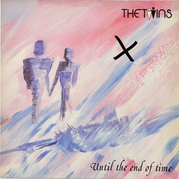 The Twins - ''Until The End Of Time''