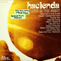 Hacienda - ''Loud Is The Night''