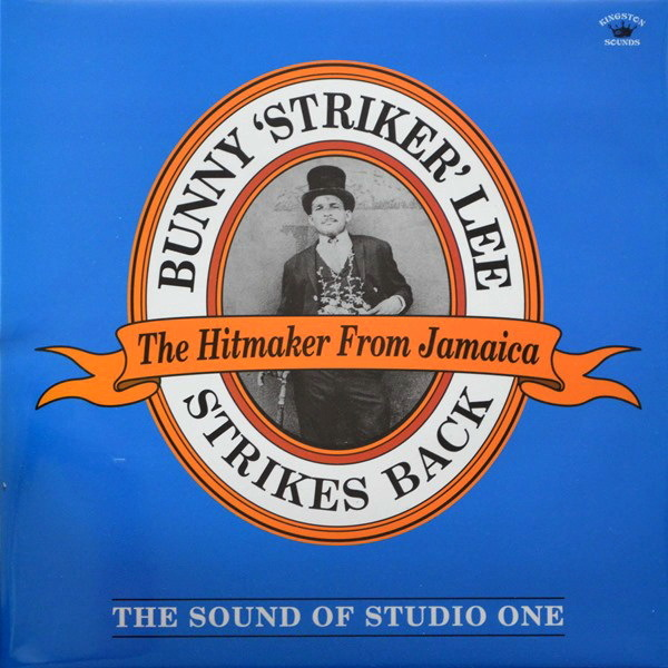 Bunny Lee - ''Bunny 'Striker' Lee Strikes Back (The Sound Of Studio One)''