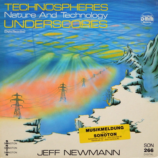 Jeff Newmann - ''Technospheres Underscores (Nature And Technology)''