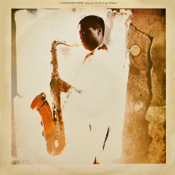 Courtney Pine - ''Journey To The Urge Within''