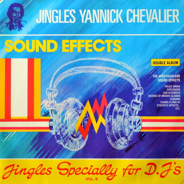 Yannick Chevalier - ''Sound Effects - Jingles Specially For D.J.'s Vol. 6''