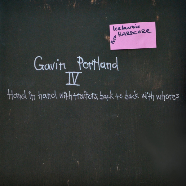 Gavin Portland - ''IV - Hand In Hand With Traitors, Back To Back With Whores''