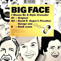 Big Face - ''I Wanna Be A Style Crusader''