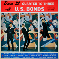 Gary U.S. Bonds - ''Dance 'Til Quarter To Three With U.S. Bonds''