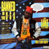 Luke featuring The 2 Live Crew - Banned In The U.S.A. - The Luke LP