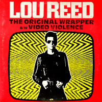 Lou Reed - The Original Wrapper / Video Violence