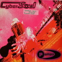 P.Whips - Cyber Soul