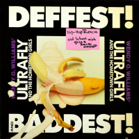 Wendy O. Williams' Ultrafly And The Hometown Girls - Deffest! And Baddest!