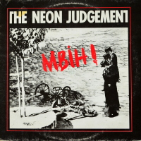 The Neon Judgement - ''MBIH!''