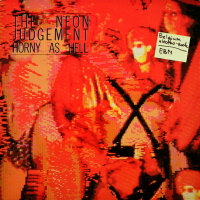 The Neon Judgement - ''Horny As Hell''