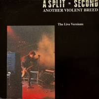 A Split - Second - ''Another Violent Breed (The Live Versions)''