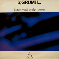 à;GRUMH... - ''Black Vinyl Under Cover''