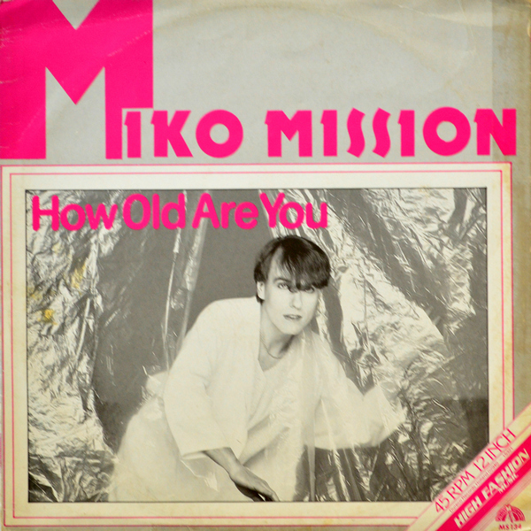 Miko Mission - ''How Old Are You?''