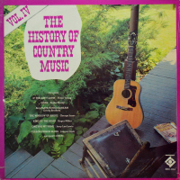 Various - ''The History Of Country Music - Volume IV''