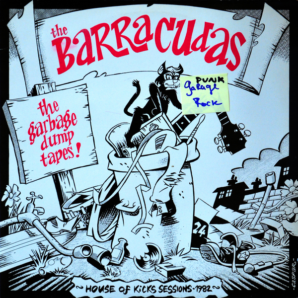 Barracudas - The Garbage Dump Tapes: House Of Kicks Sessions-1982