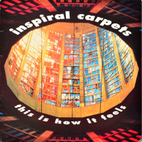 Inspiral Carpets - ''This Is How It Feels''